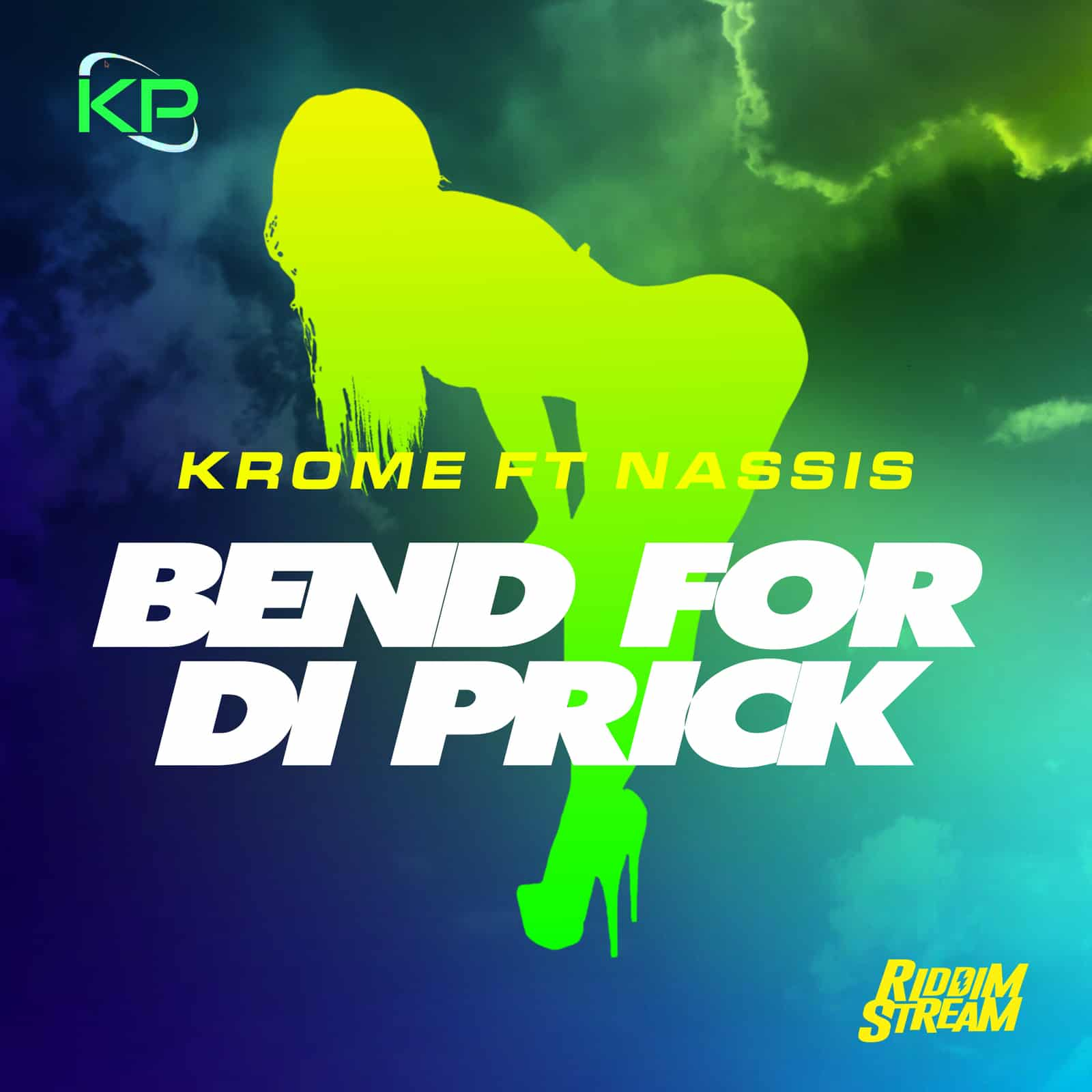 Krome & Nassis - BEND FOR DI PRICK