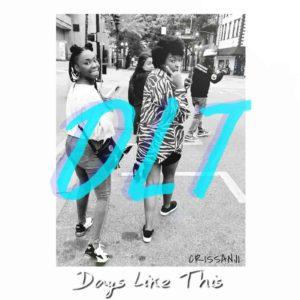 Crissanji - Days Like This (DLT)