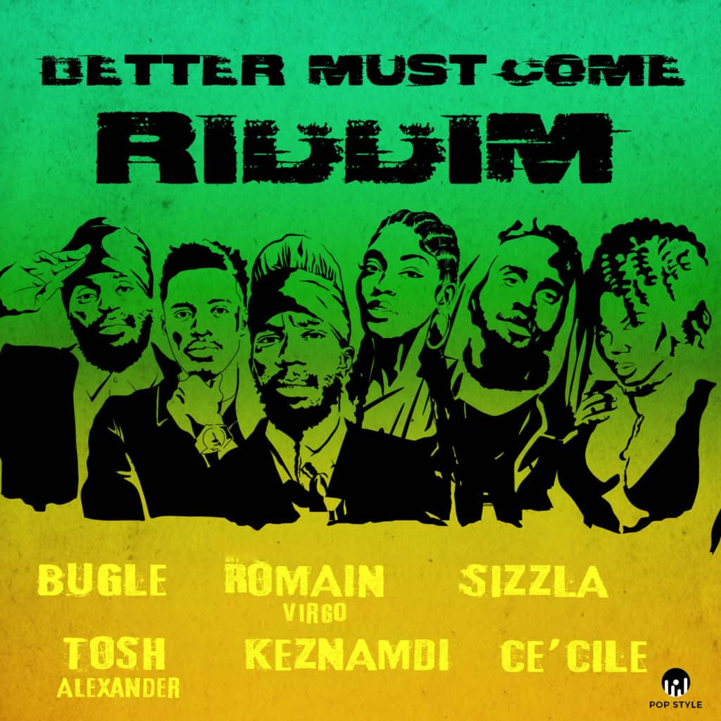 BETTER MUST COME RIDDIM