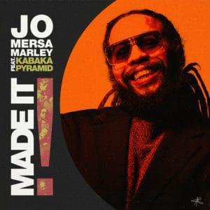 Jo Mersa Marley - Made It feat. Kabaka Pyramid - Eternal EP