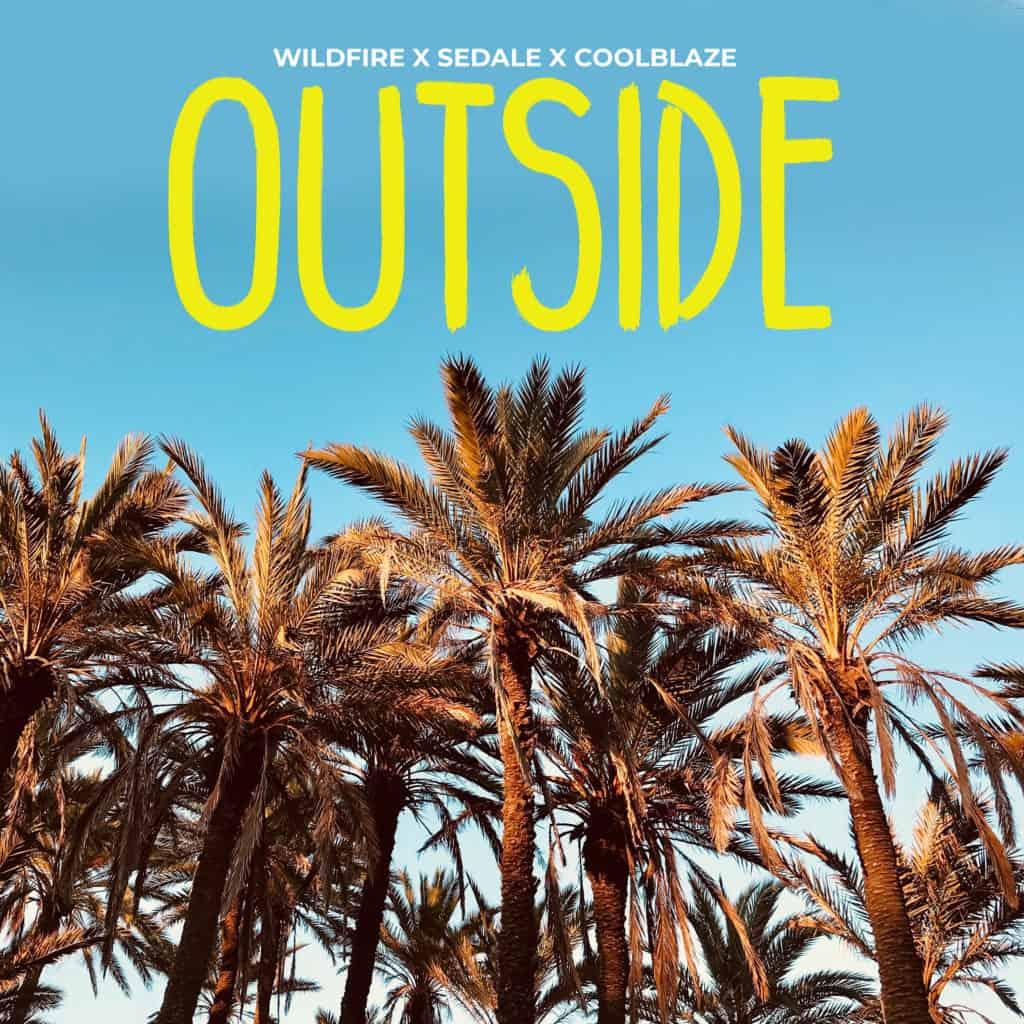Outside - Sedale x WiLDFiRE x CoolBlaze