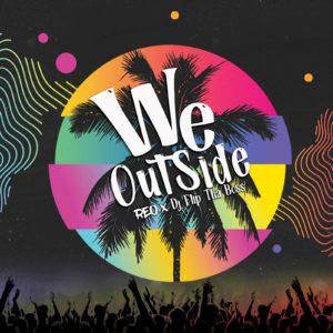 Reo - We Outside ft Dj Flip Tha Boss