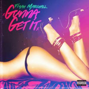 Fiyah Marshall - Gunna Get It
