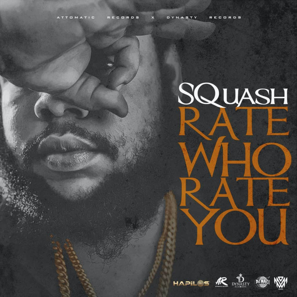 SQUASH - Rate Who Rate You - Dynasty Entertainment Group / Attomatic Records