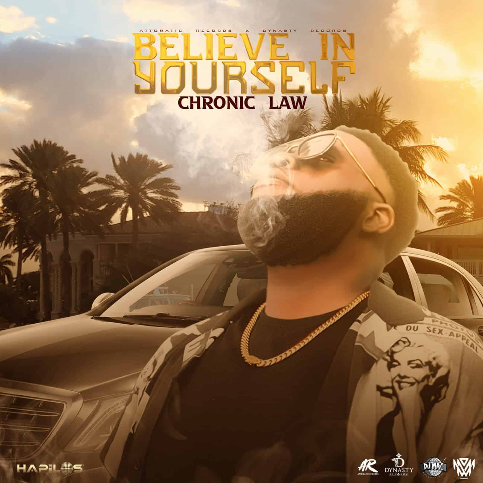 Chronic Law - Believe In Yourself - Dynasty Entertainment Group / Attomatic Records