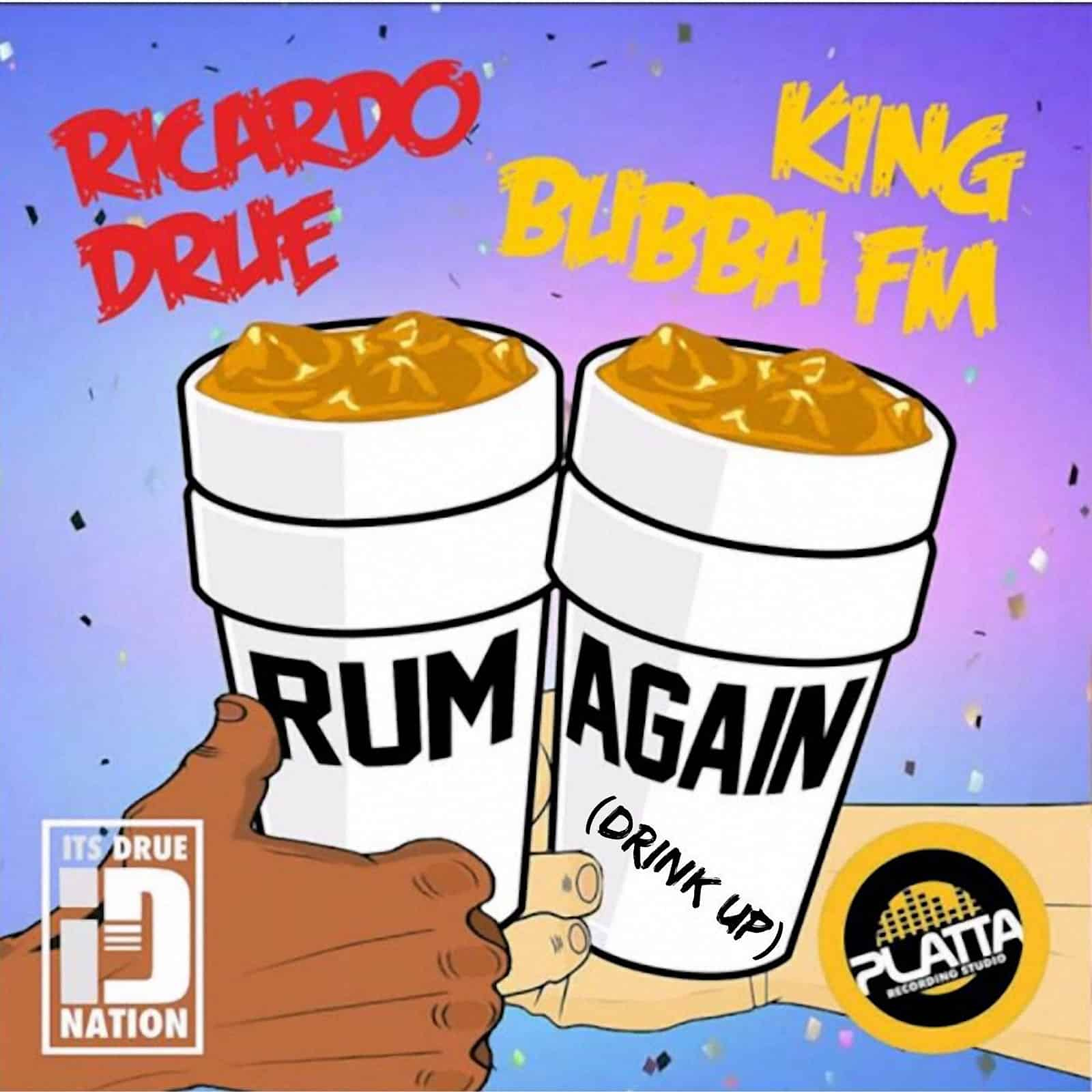 Ricardo Drue & King Bubba FM - Rum Again (Drink Up)