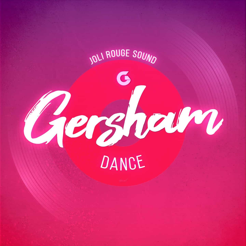 Gersham feat. Joli Rouge Sound - Dance