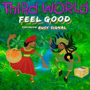 Third World feat Busy Signal - Feel Good