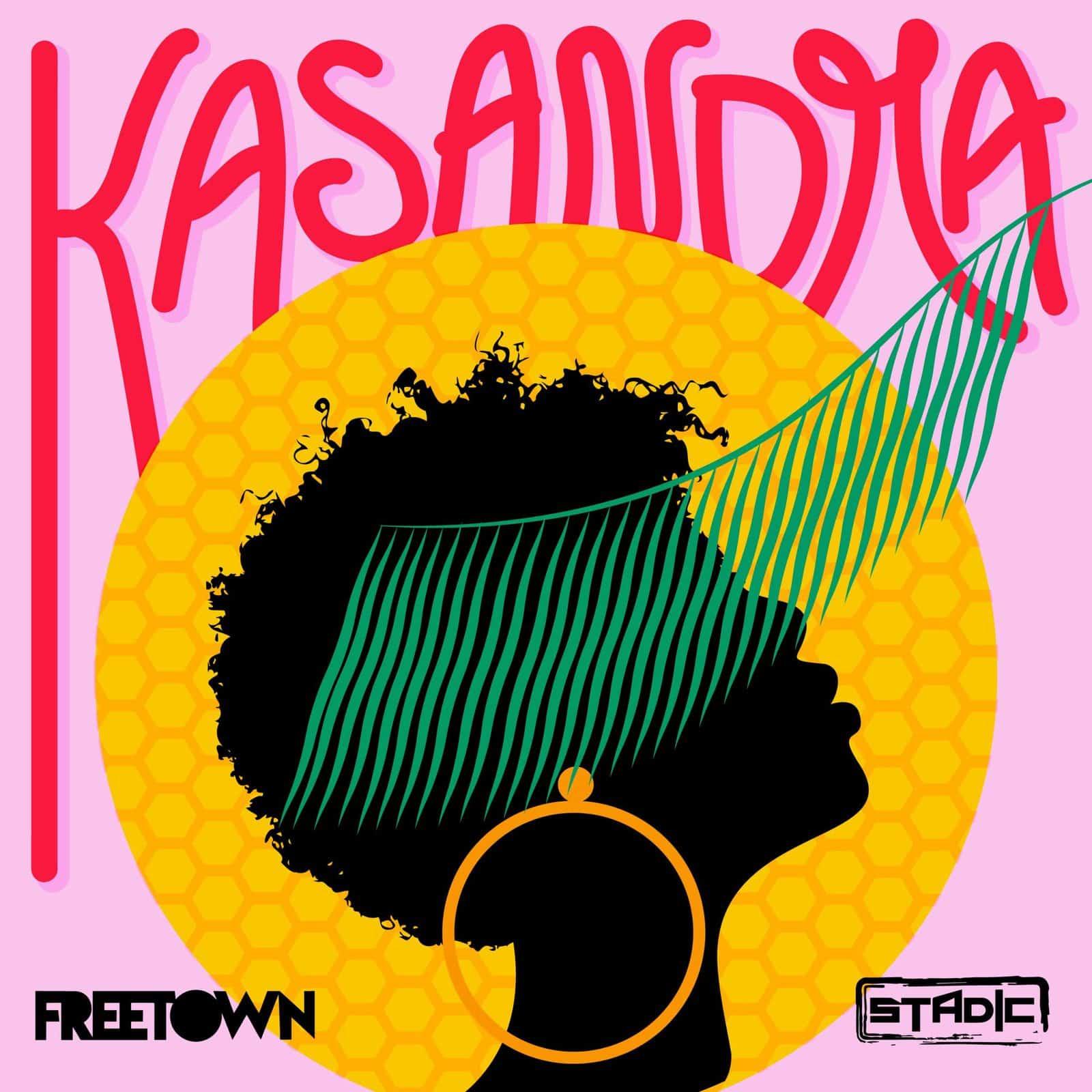 Stadic & Freetown Collective - Kasandra