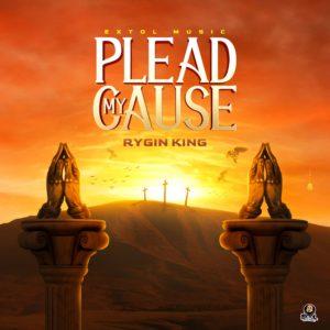 Rygin King - Plead My Cause - Extol Music