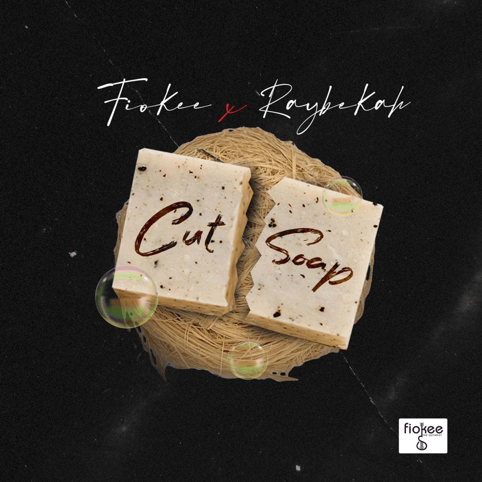 Fiokee & Raybekah - Cut Soap