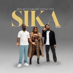 Sista Afia Featuring Saekodie & Kweku Flick - Sika Remix