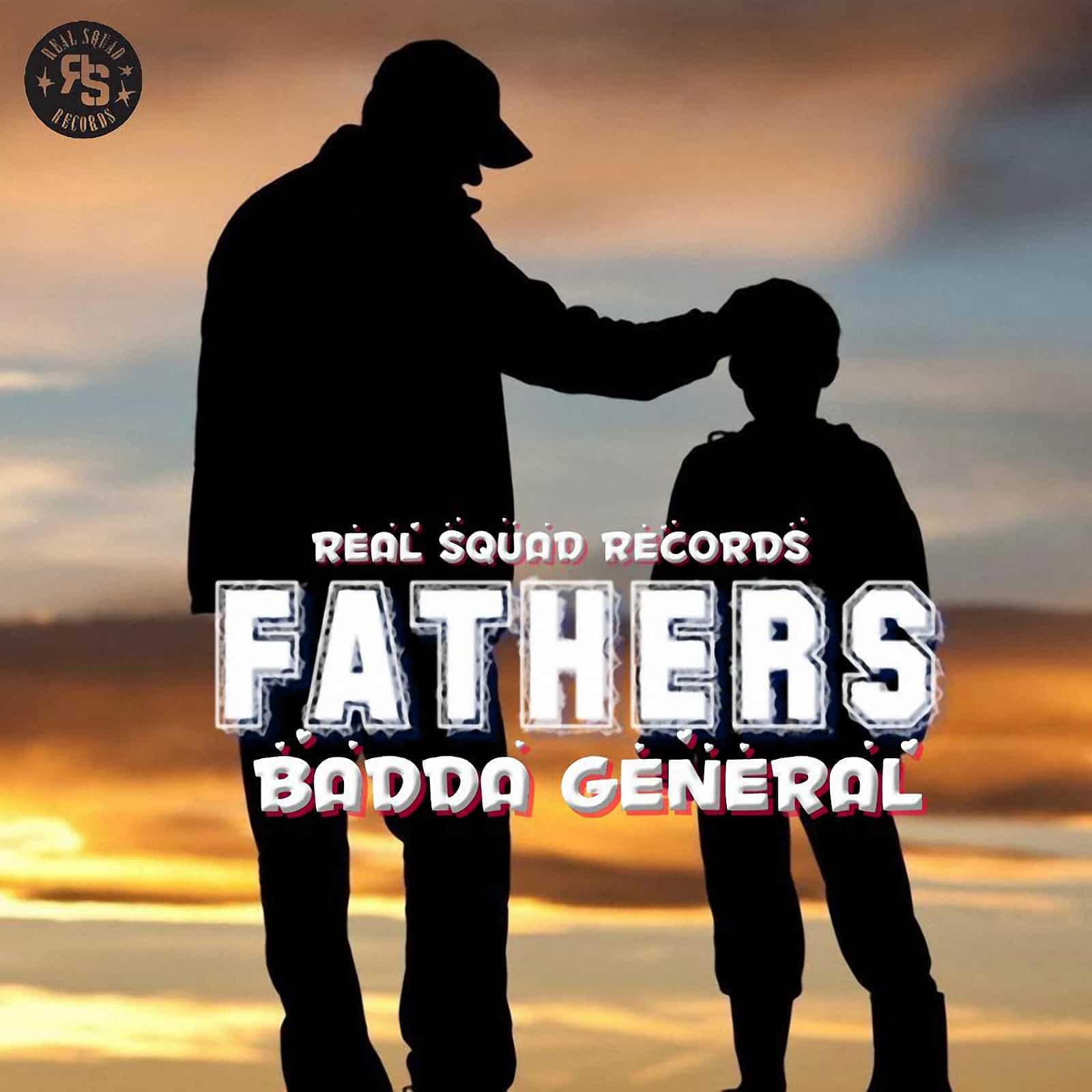 BADDA GENERAL - Fathers - Real Squad Records