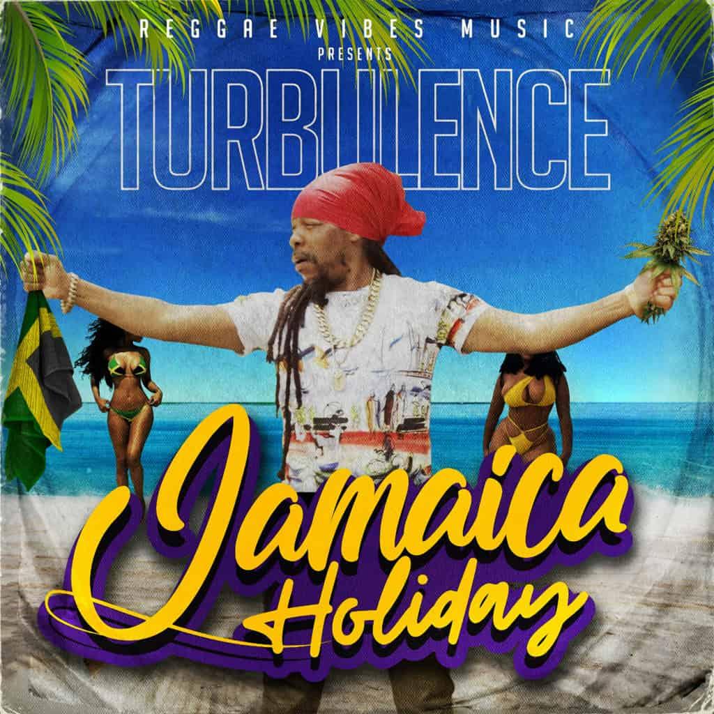 Turbulence - Jamaica Holiday (Reggae Vibes Music)