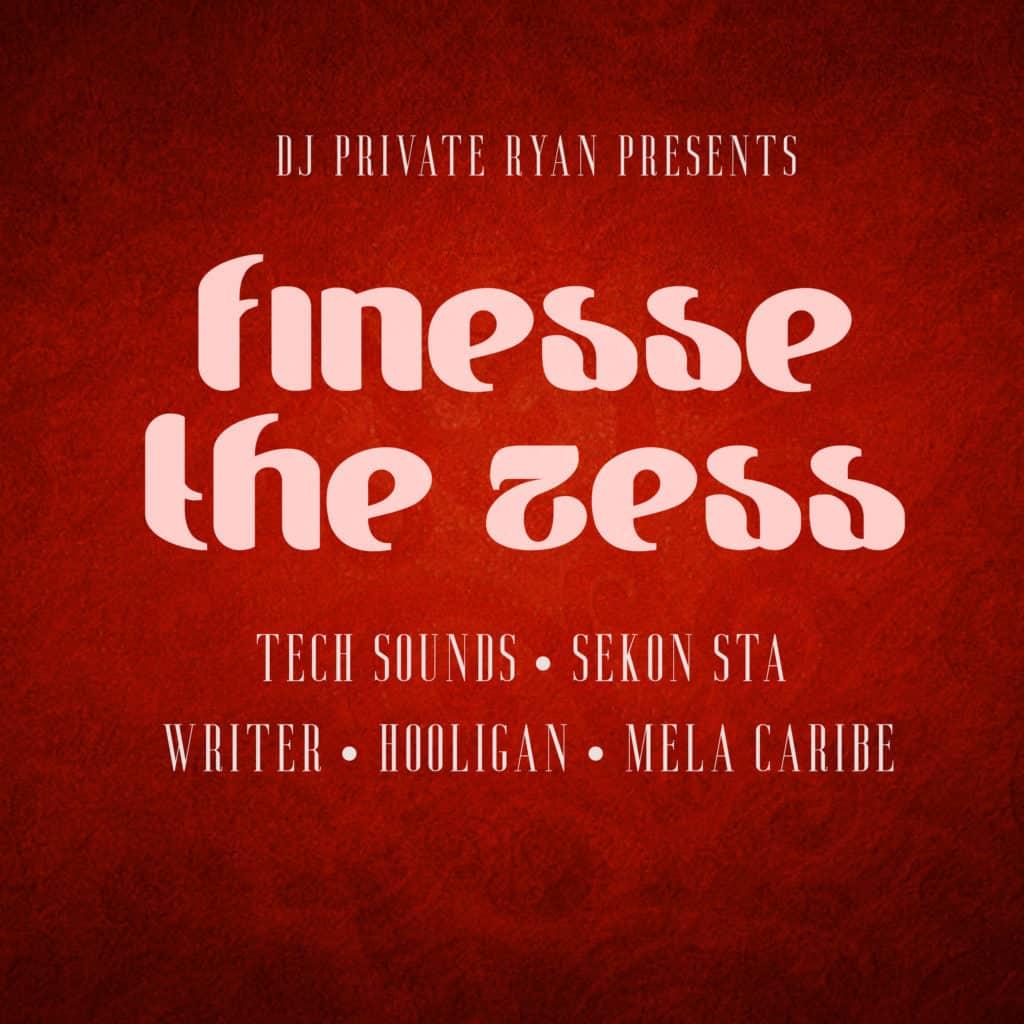 DJ Private Ryan presents Finesse the Zess Riddim