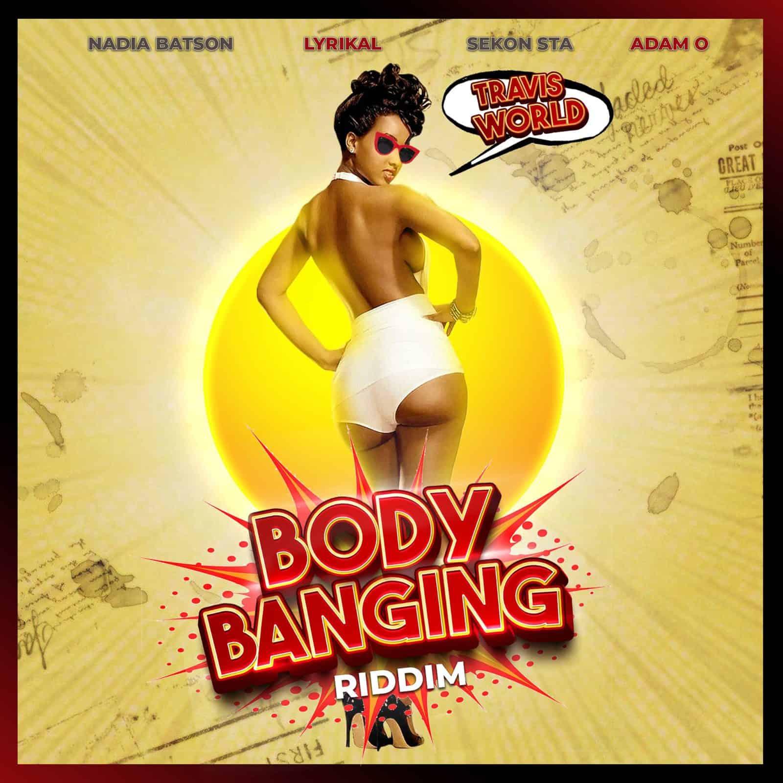 Travis World presents the Body Banging Riddim