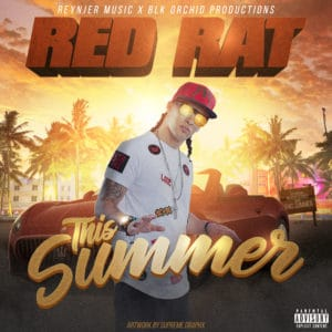 Red Rat x ReynJer Music x BLK Orchid - This Summer