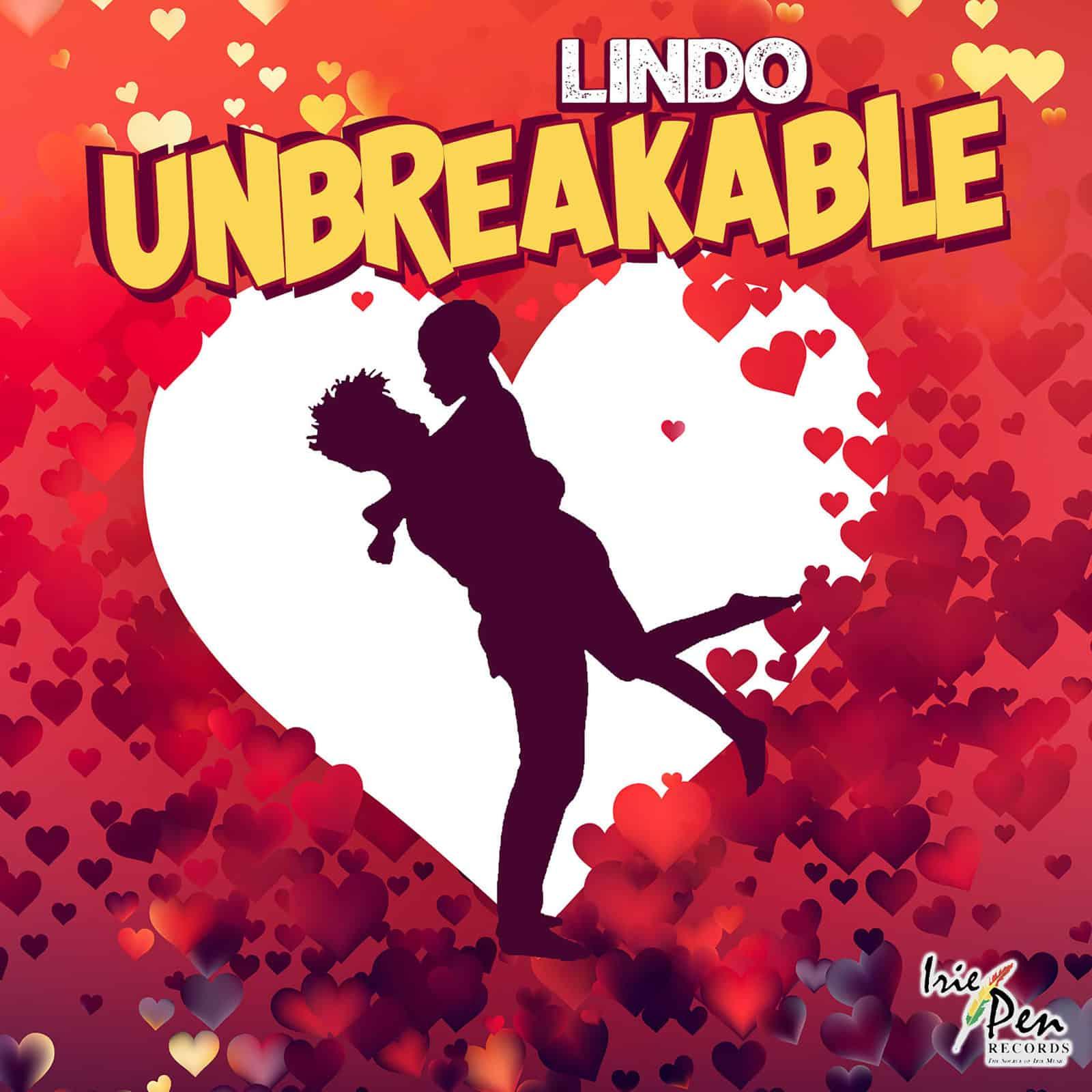 Lindo - Unbreakable - Irie Pen Records