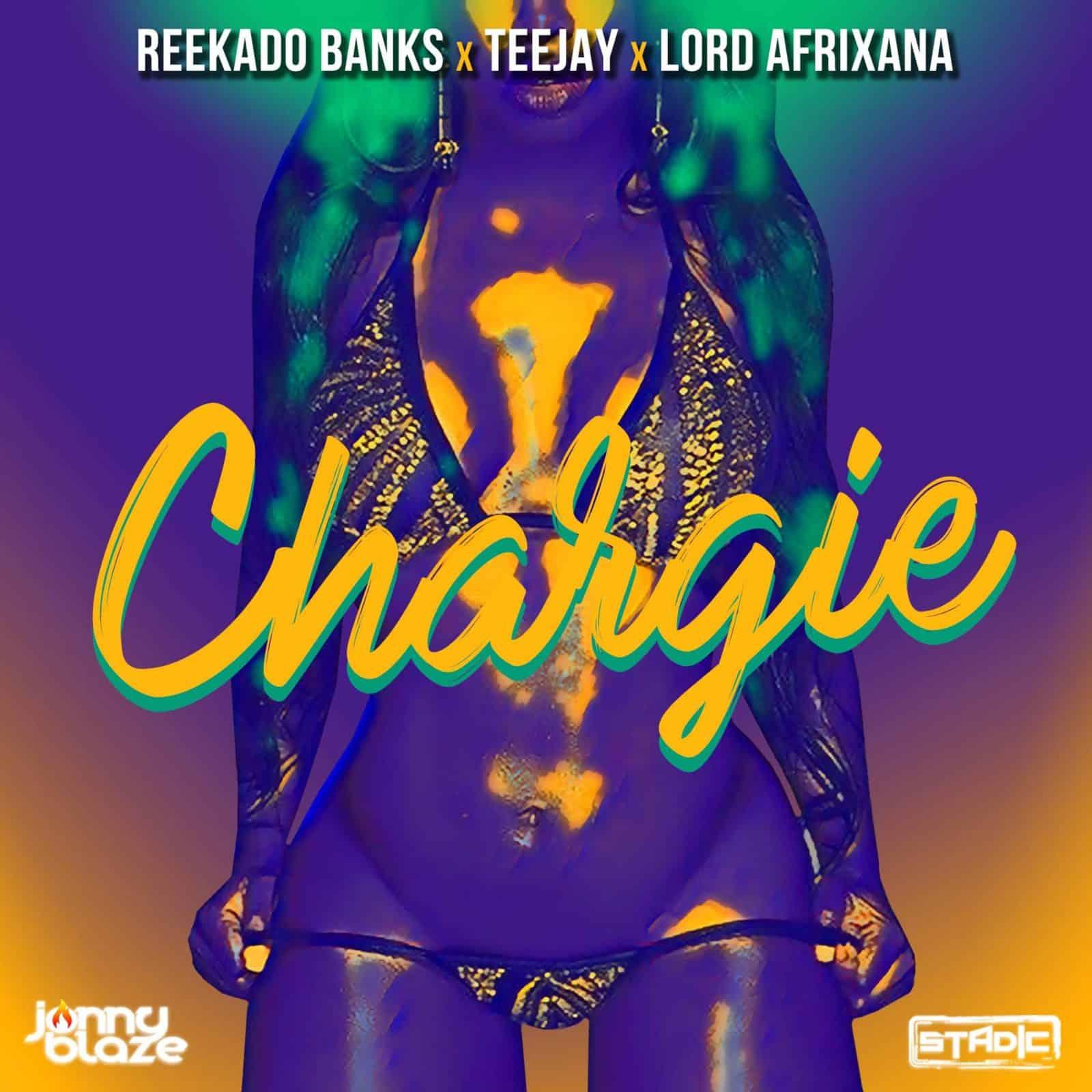 Reekado Banks x Teejay x Lord Afrixana ft. Jonny Blaze & Stadic - Chargie