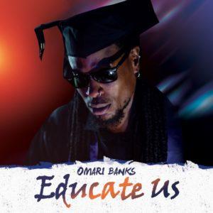 Omari Banks - Educate Us
