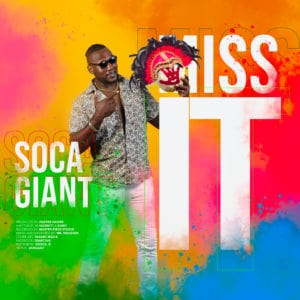 Soca Giant - Miss It