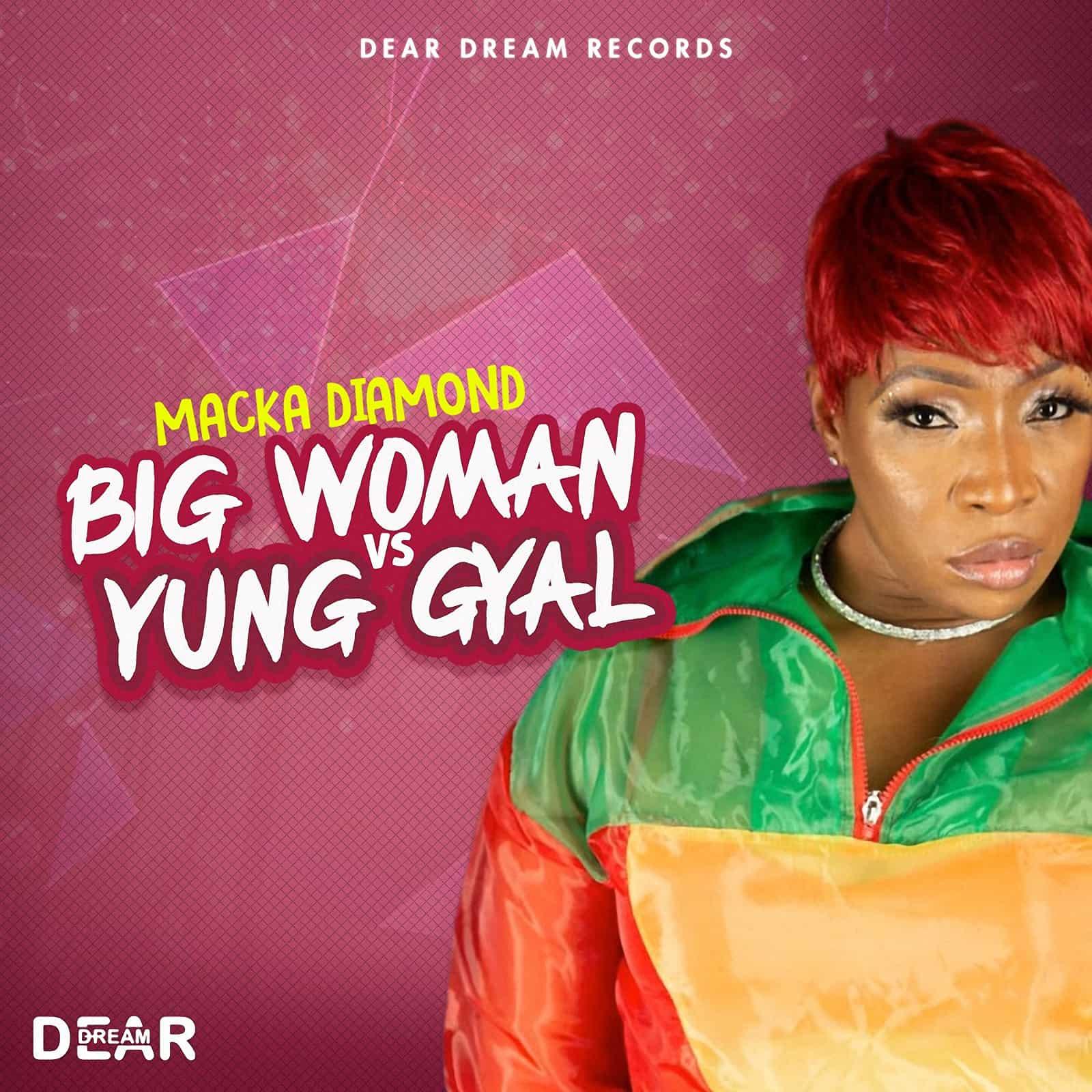 Macka Diamond - Big Woman Vs Young Gal
