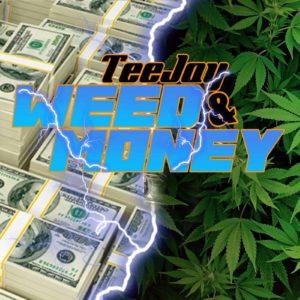 Teejay - Weed & Money