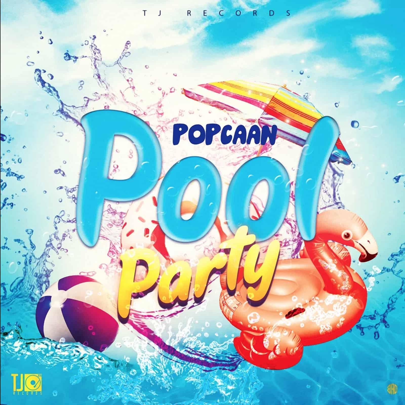 Popcaan - Pool Party (TJ Records)