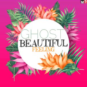 Ghost - Beautiful Feeling