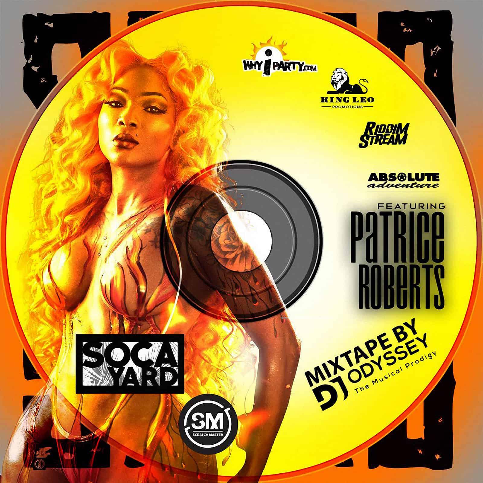 SocaYard Mixtape feat Patrice Roberts by Dj Odyssey