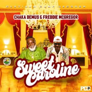 Chaka Demus & Freddie McGregor - Sweet Caroline - Platinum Camp Records