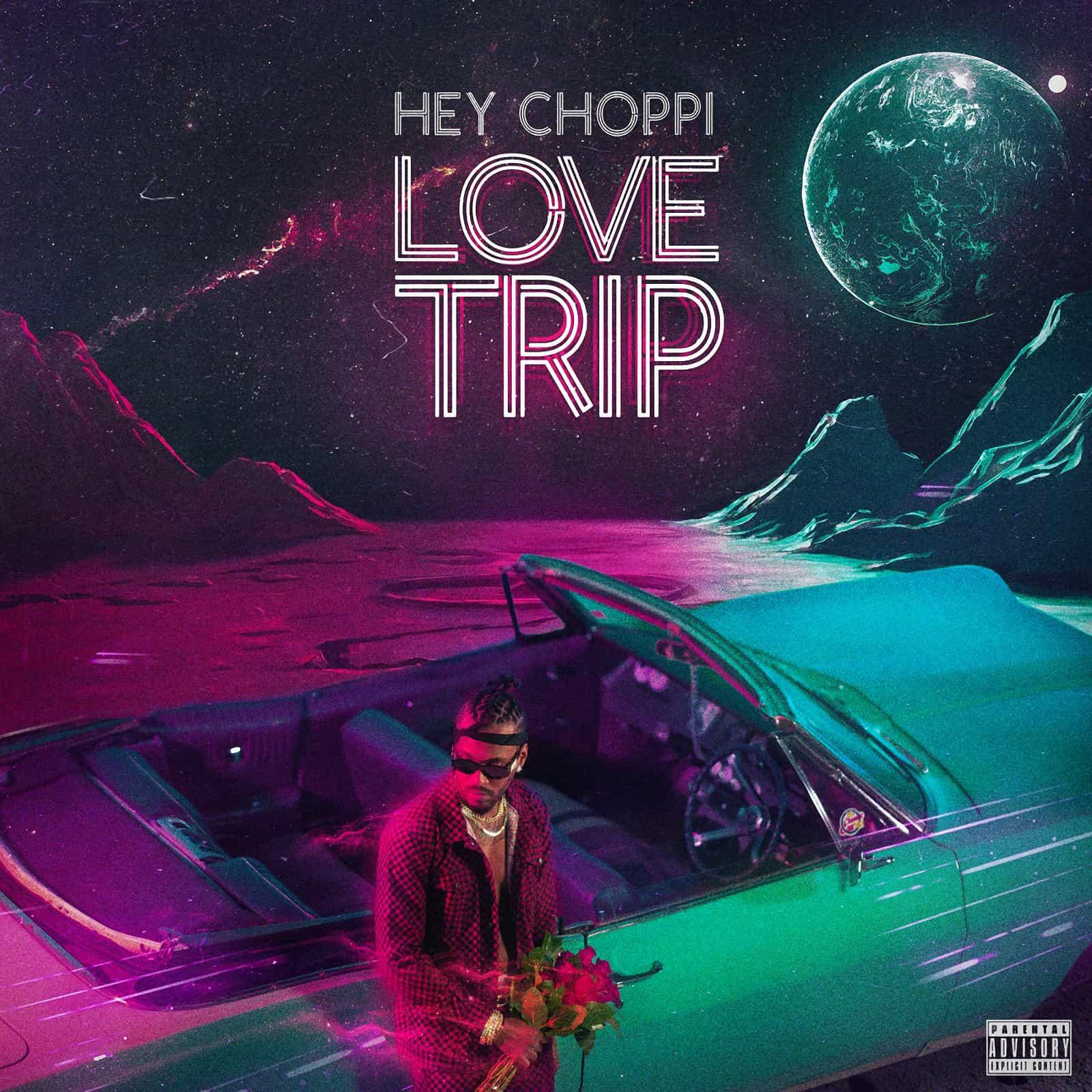 Hey Choppi - Love Trip EP - Alienation Muzik / Monk Music