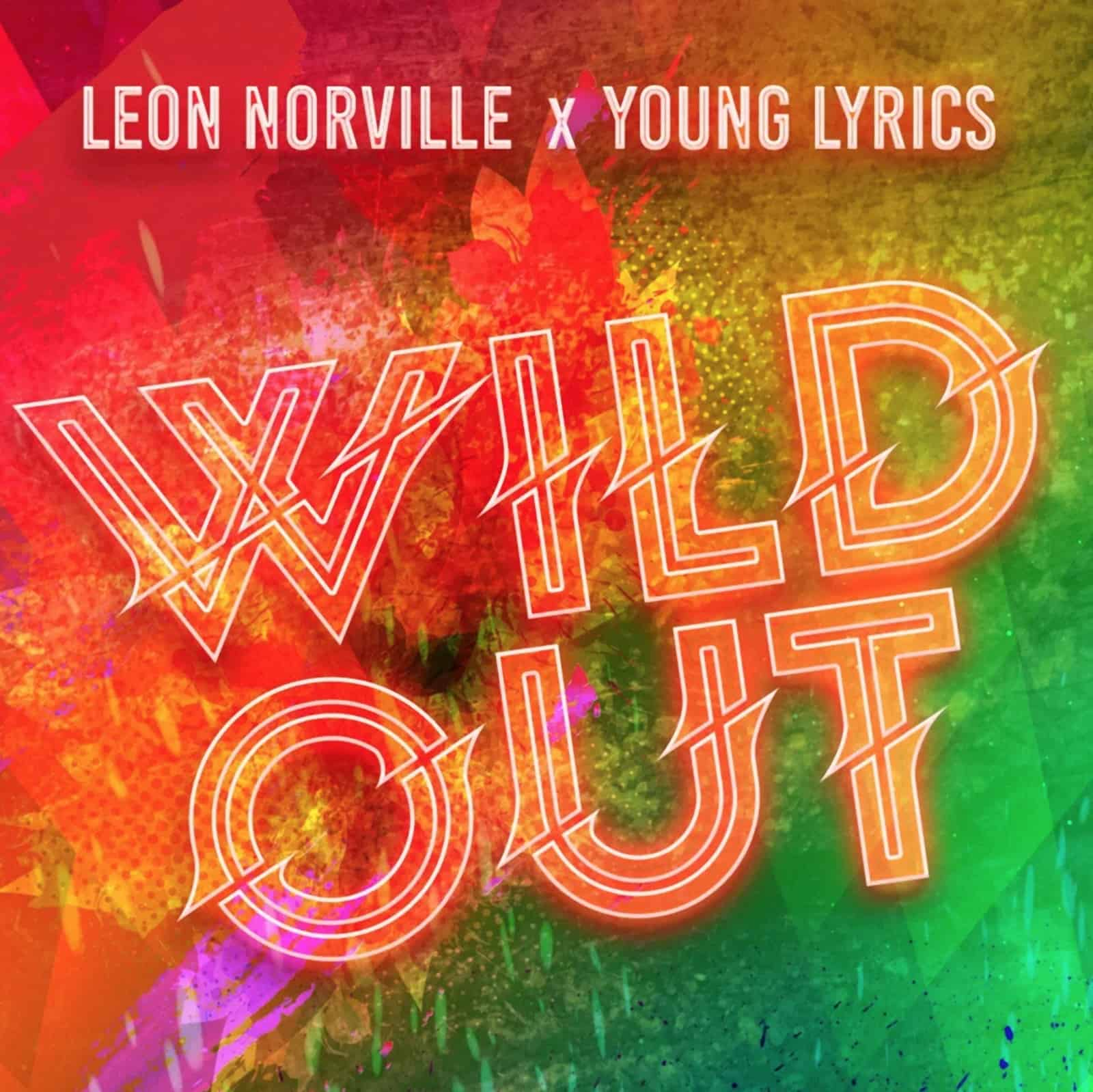 Leon Norville & Young Lyrics - Wild Out