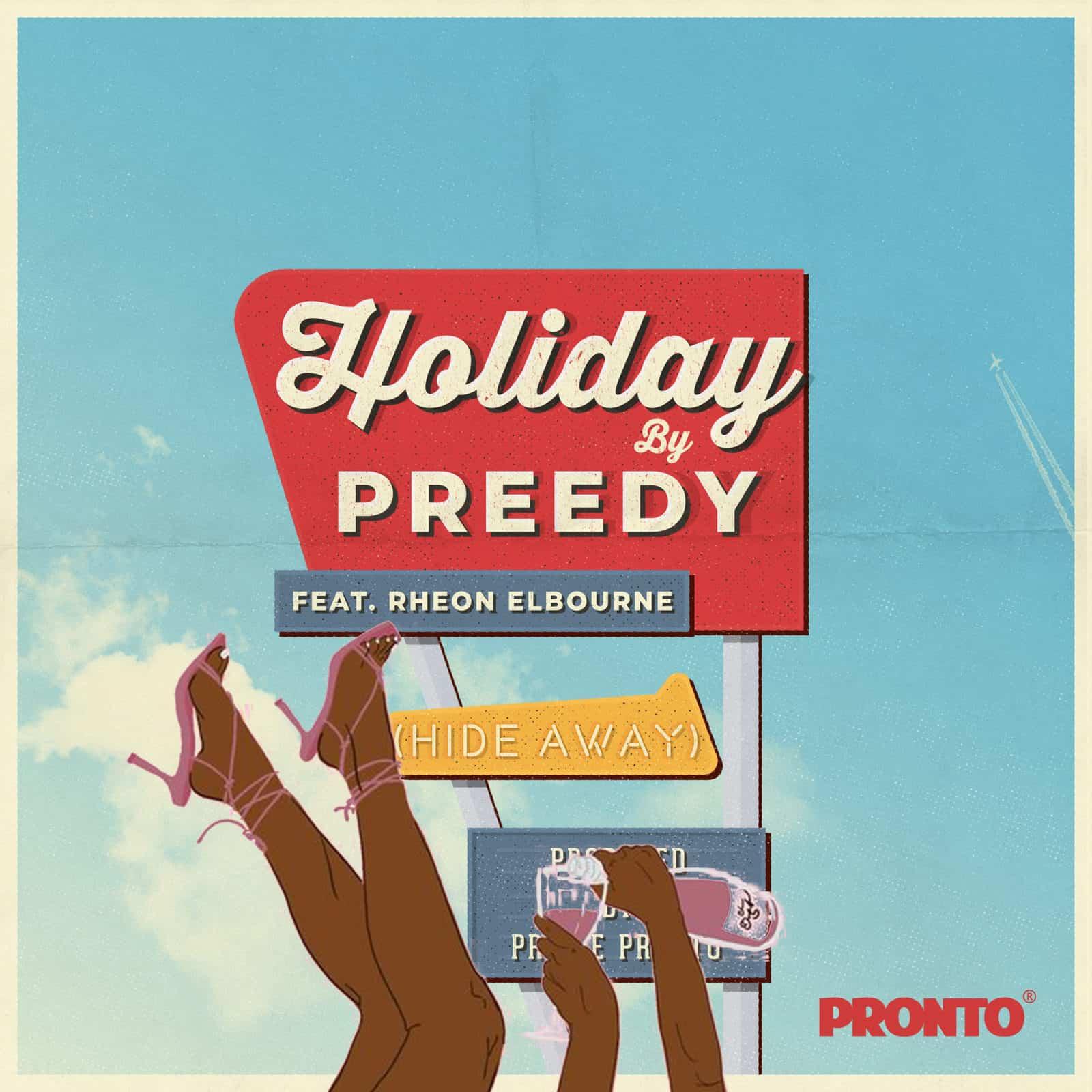 Preedy - Holiday ft. Rheon Elbourne