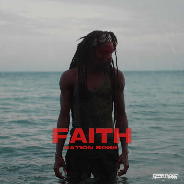 Nation Boss x Troublemekka - Faith