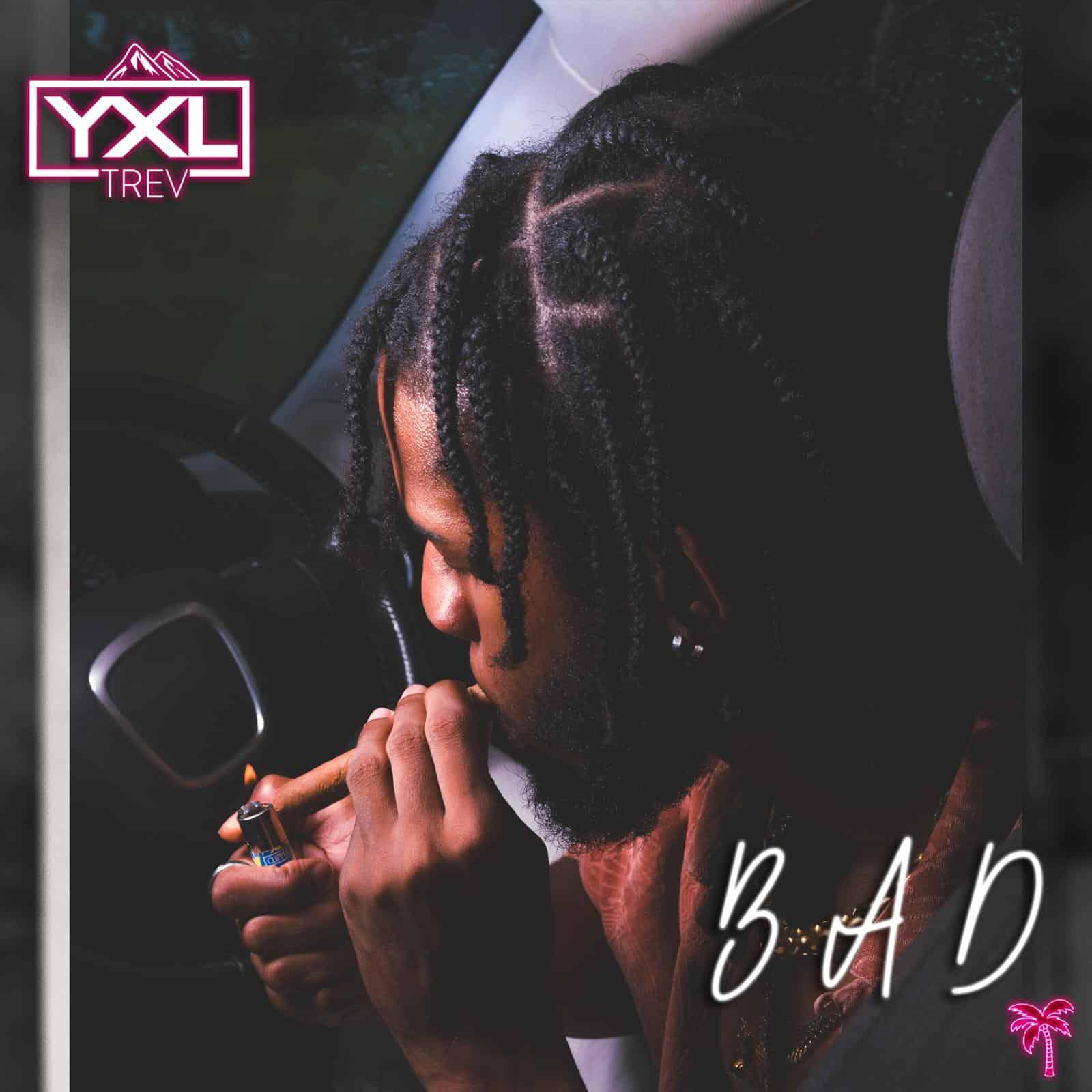 YXL Trev - Bad - 2021 Afropop