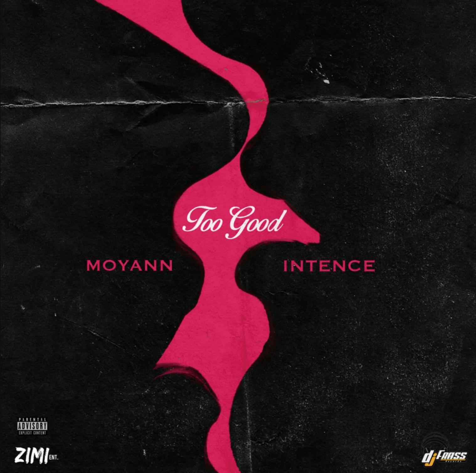 Moyann X Intence - Too Good