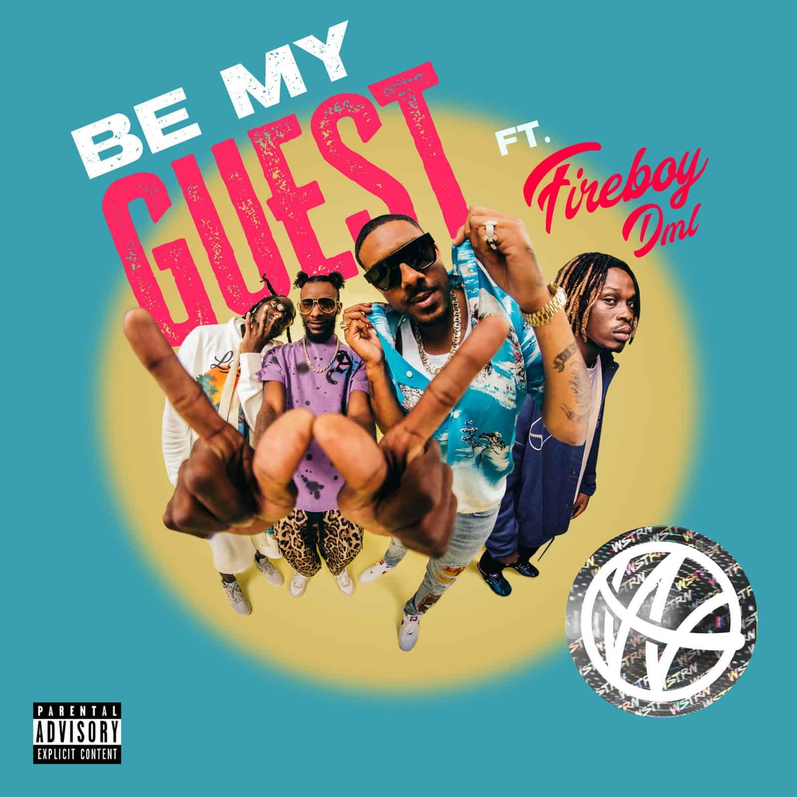 WSTRN feat Fireboy DML - Be My Guest