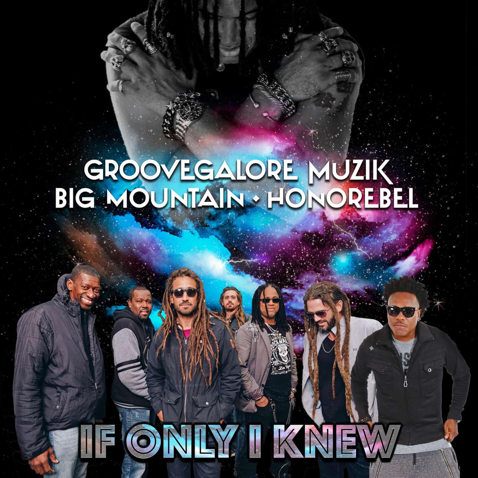 GrooveGalore MuziK, Big Mountain, Honorebel - If Only I Knew