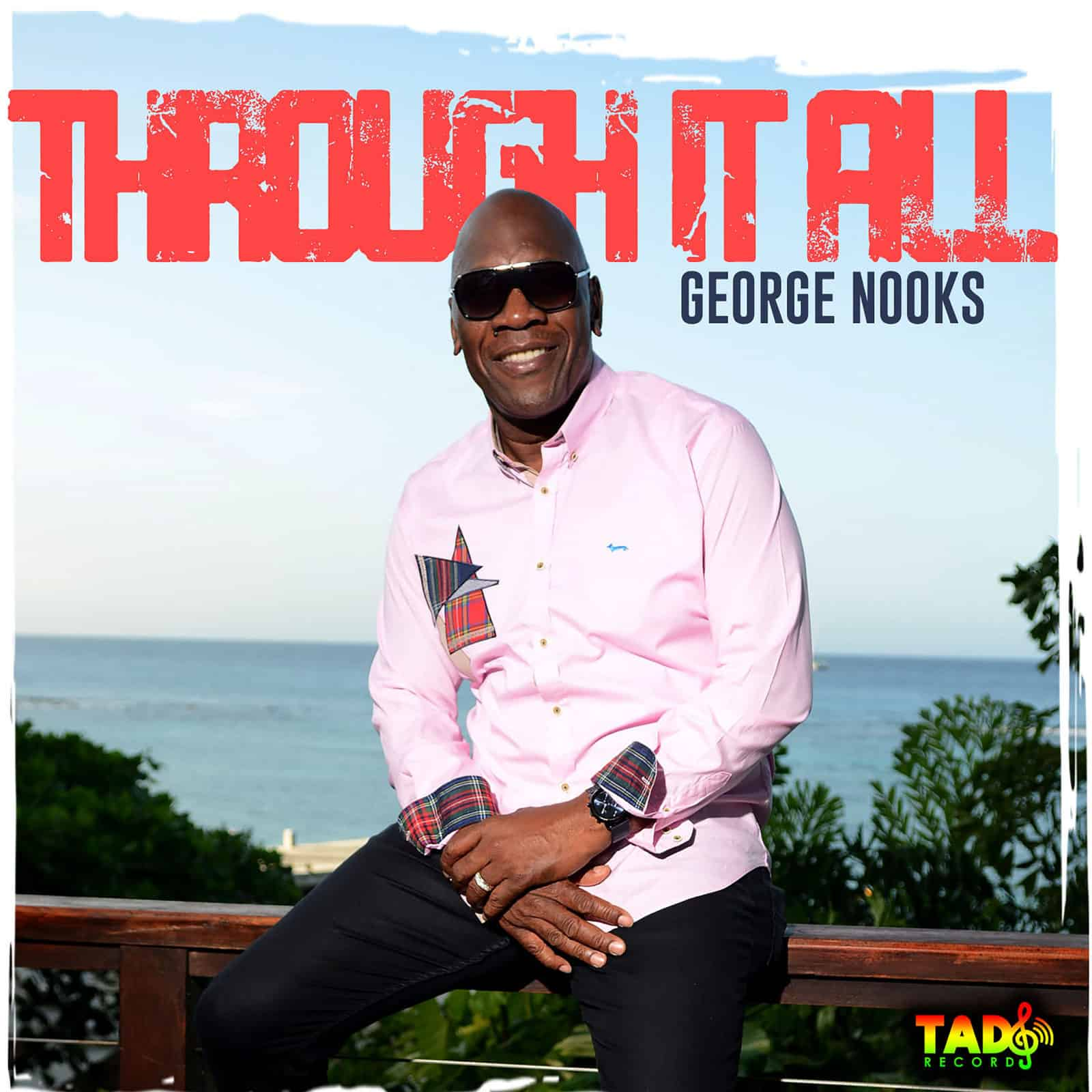 Through It All by George Nooks - Tad