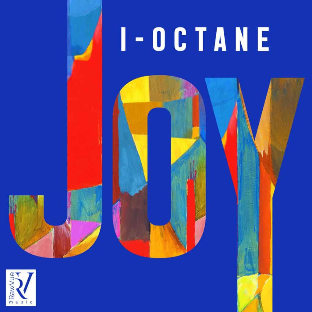 I-Octane - JOY - Raw Vue Music