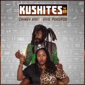 Chiney Kiki and Evie Pukupoo - Kushites (EP)
