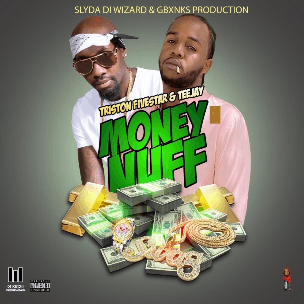 Triston and Teejay - Money Nuff