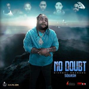 SQUASH - No Doubt - Shab Don Records / 6ix Real Records