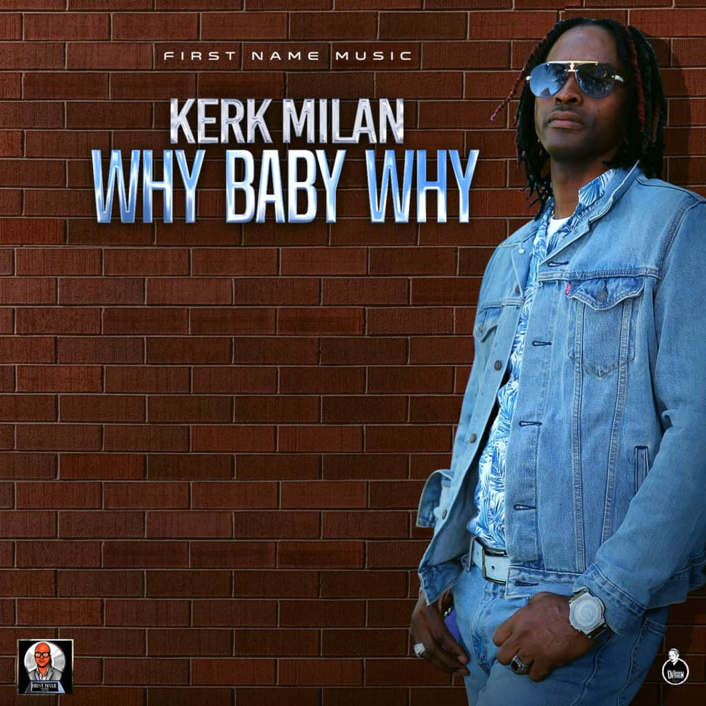 Kerk Milan - Why Baby Why - First Name Music / Dubshot Records