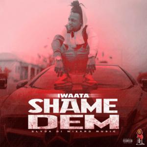 I Waata - Shame Dem