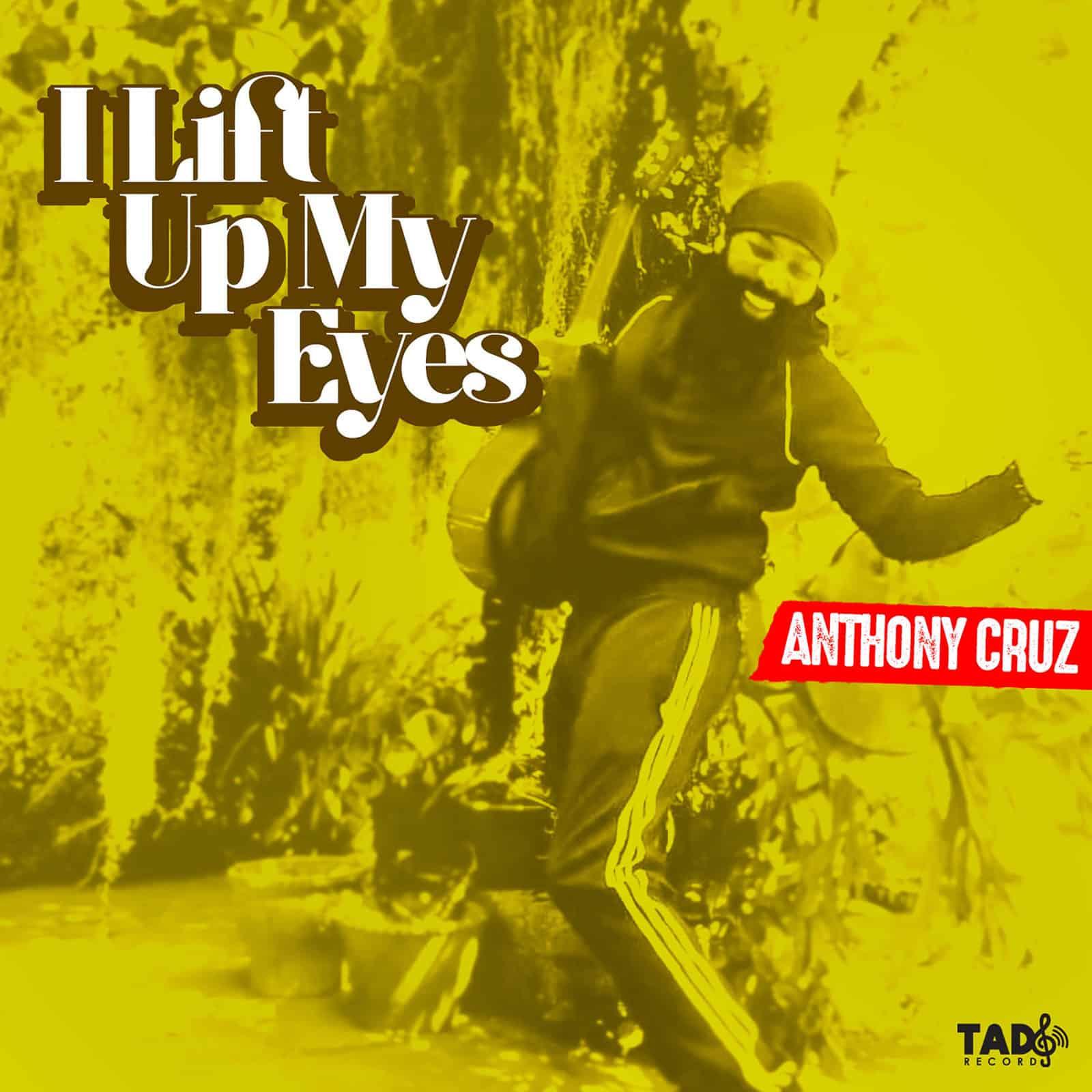 I Lift Up My Eyes by Anthony Cruz