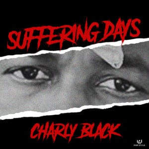 Charly Black - Suffering Days