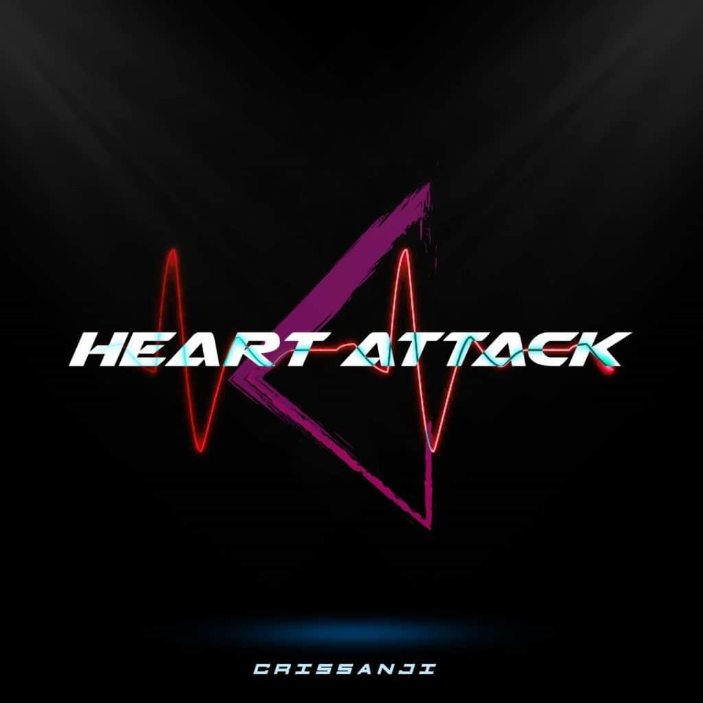 Crissanji - Heart Attack