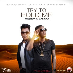 Wesrok feat. Masicka - Try to Hold Me